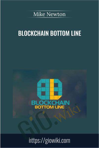 BlockChain Bottom Line - Mike Newton