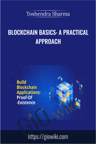 Blockchain Basics: A Practical Approach - Toshendra Sharma