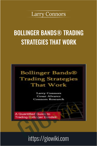 Bollinger Bands® Trading Strategies That Work - Larry Connors