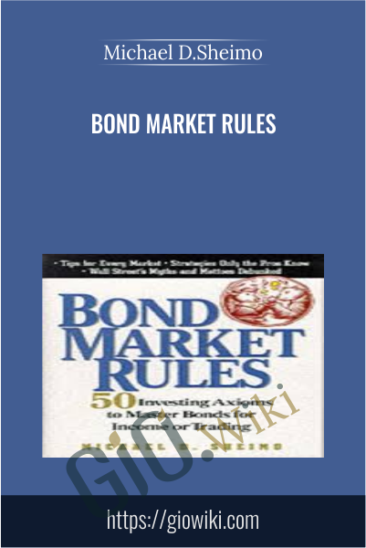 Bond Market Rules - Michael D.Sheimo