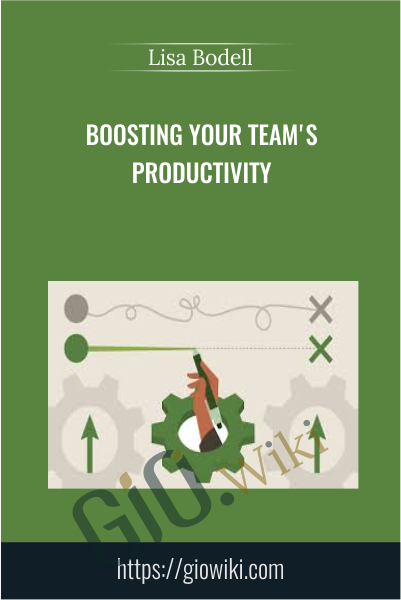 Boosting Your Team's Productivity - Lisa Bodell