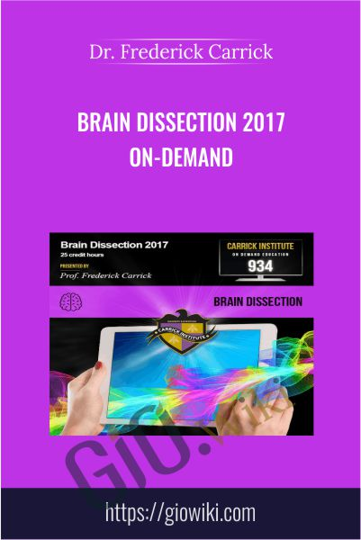 Brain Dissection 2017 On-Demand - Dr. Frederick Carrick