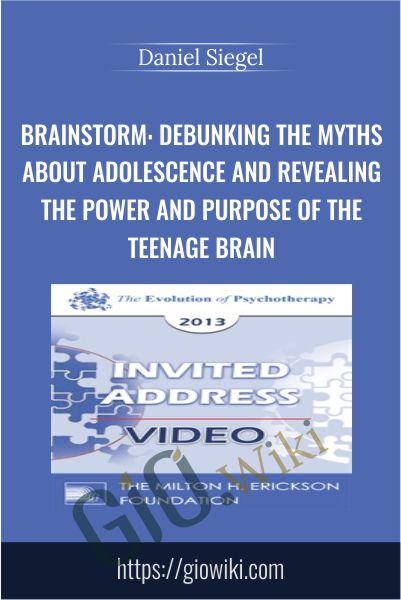 Brainstorm: Debunking the Myths about Adolescence and Revealing the Power and Purpose of the Teenage Brain - Daniel Siegel