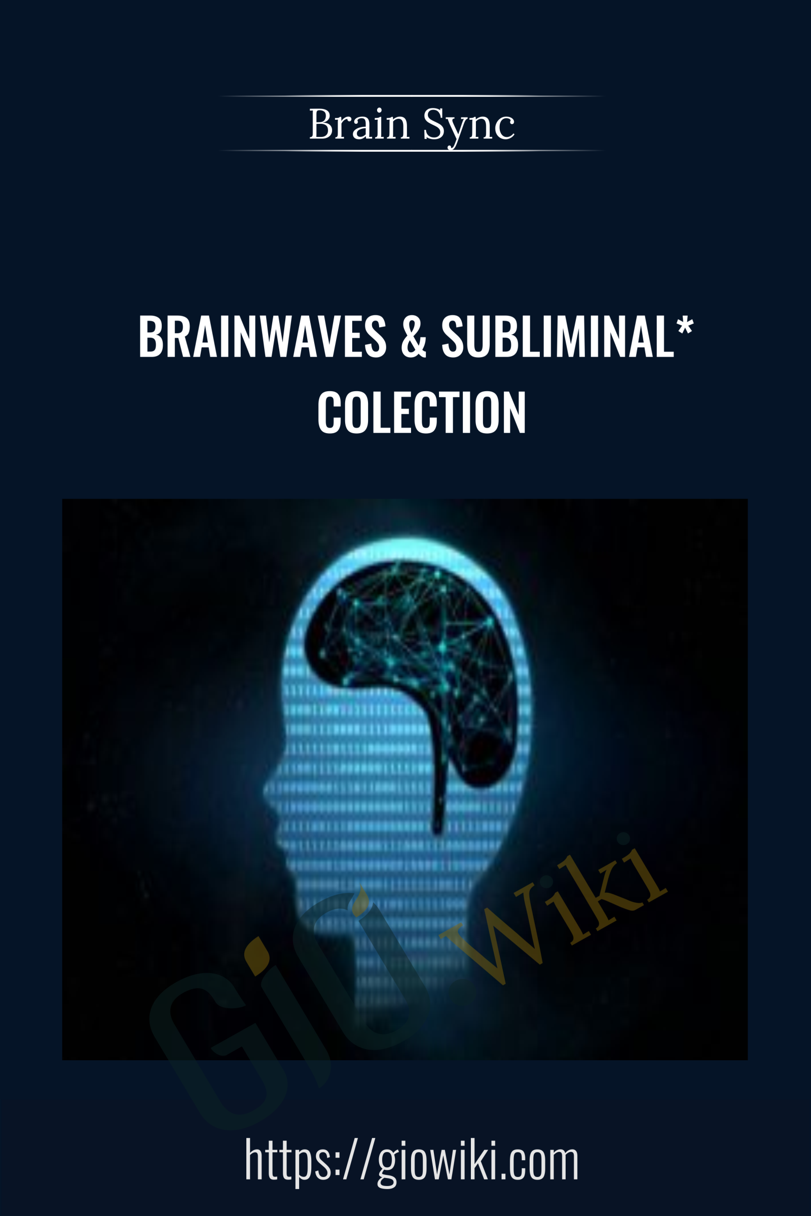 Brainwaves & Subliminal* Colection - Brain Sync