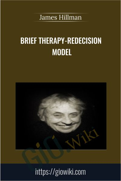 Brief Therapy-Redecision Model - Mary Goulding
