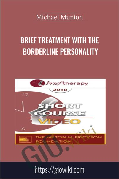 Brief Treatment with the Borderline Personality - Michael Munion