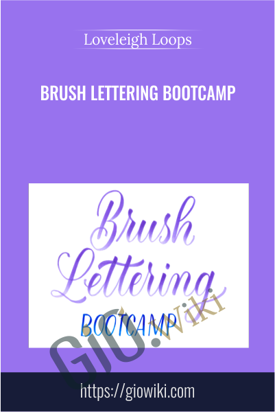 Brush Lettering Bootcamp - Loveleigh Loops