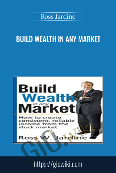 Build Wealth in Any Market - Ross Jardine