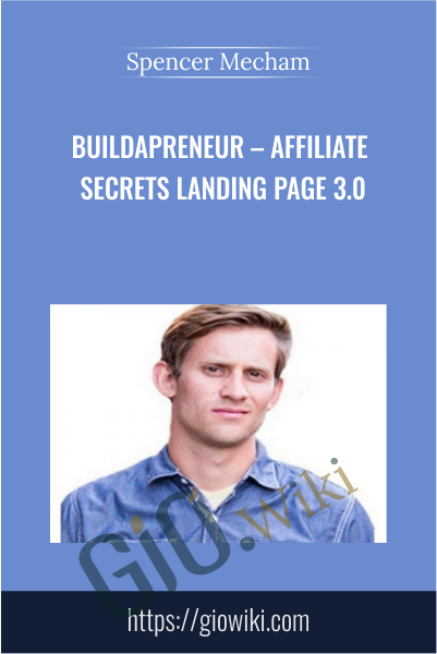 Buildapreneur – Affiliate Secrets Landing Page 3.0 - Spencer Mecham