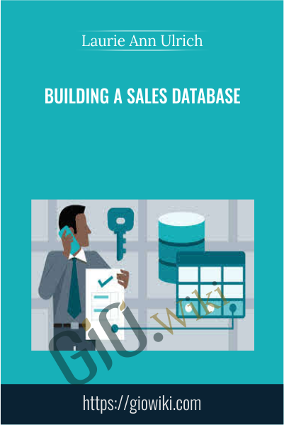 Building A Sales Database - Laurie Ann Ulrich