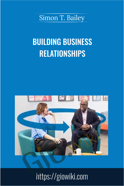 Building Business Relationships - Simon T. Bailey