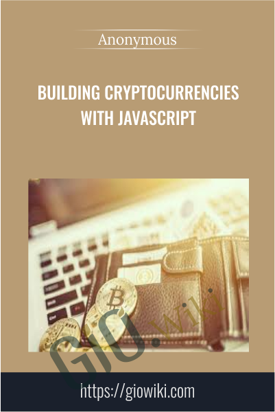 Building Cryptocurrencies with JavaScript