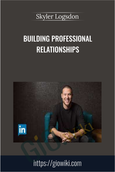 Building Professional Relationships - Skyler Logsdon
