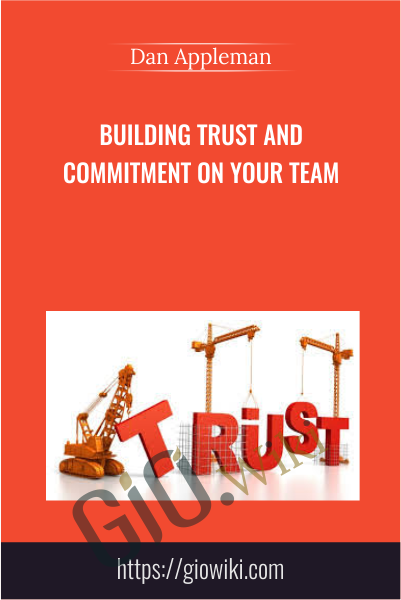 Building Trust and Commitment on Your Team - Dan Appleman