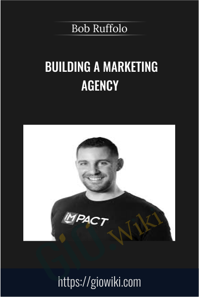 Building a Marketing Agency - Bob Ruffolo