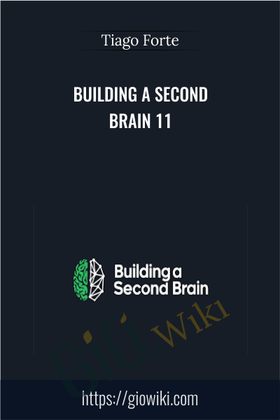 Building a Second Brain 11 - Tiago Forte