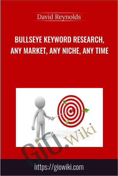 BullsEye Keyword Research, Any Market, Any Niche, Any Time - David Reynolds