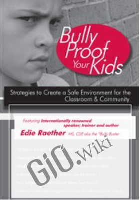 Bully Proof Your Kids: Strategies to Create a Safe Environment for the Classroom & Community - Edie Raether