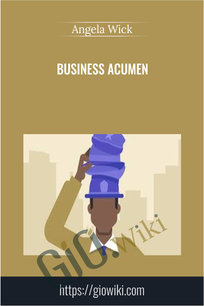 Business Acumen - Angela Wick
