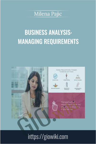 Business Analysis: Managing Requirements - Milena Pajic