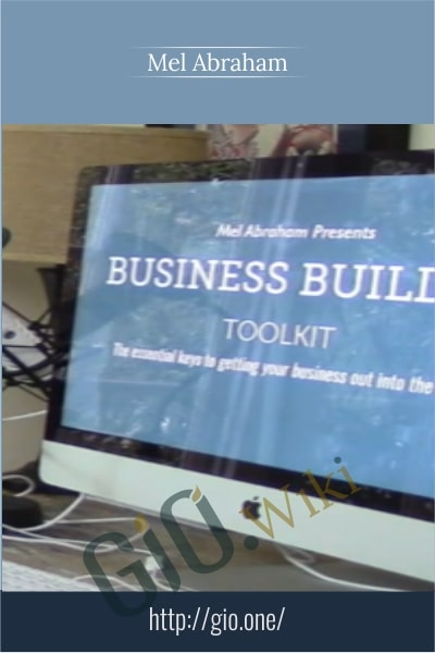 Business Builder Toolkit -  Mel Abraham