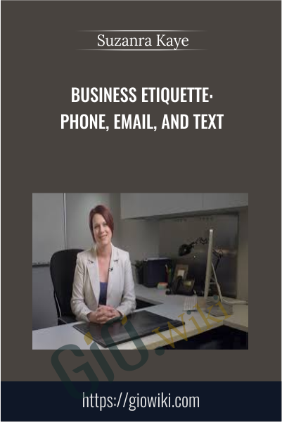 Business Etiquette: Phone, Email, and Text - Suzanra Kaye