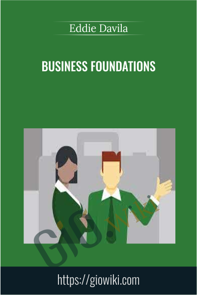 Business Foundations - Eddie Davila