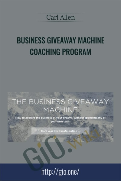Business Giveaway Machine – Coaching Program - Carl Allen