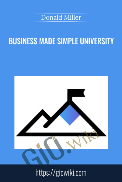 Business Made Simple University - Donald Miller
