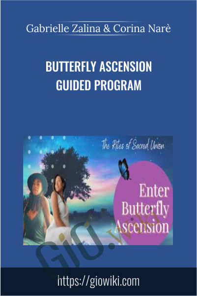 Butterfly Ascension Guided Program - Gabrielle Zalina & Corina Narè