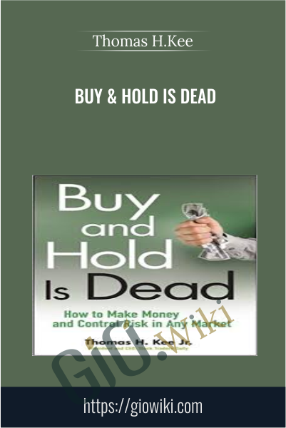 Buy & Hold is Dead - Thomas H.Kee