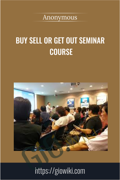 Buy Sell or Get Out Seminar Course