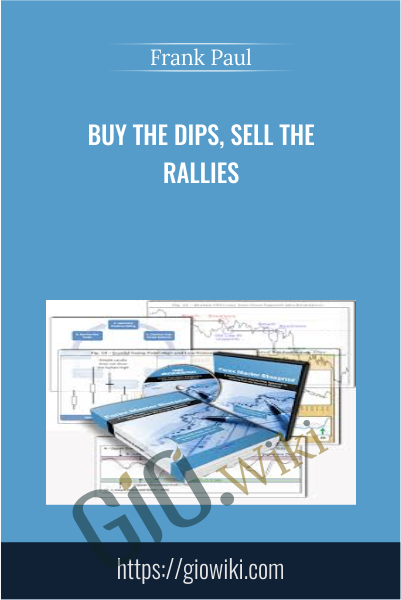 Buy The Dips, Sell The Rallies - Frank Paul