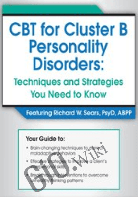 CBT for Cluster B Personality Disorders: Techniques and Strategies You Need to Know - Richard Sears