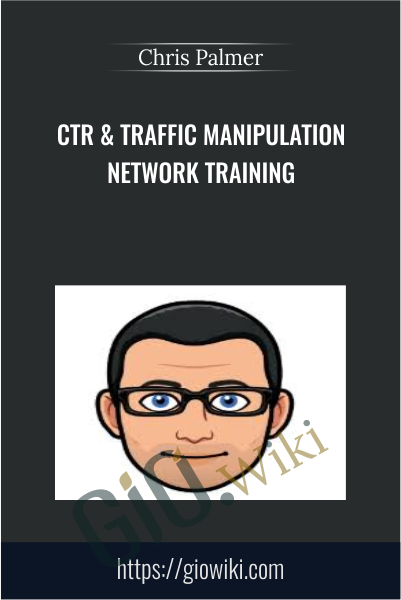 CTR & Traffic Manipulation Network Training - Chris Palmer