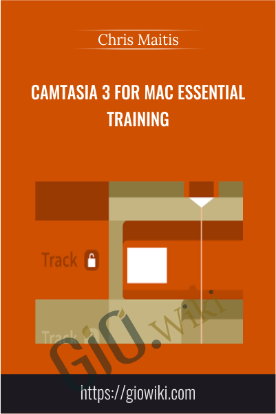 Camtasia 3 for Mac Essential Training - Chris Maitis