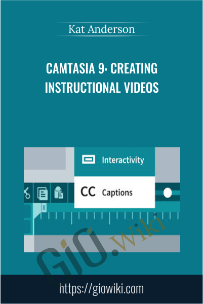 Camtasia 9: Creating Instructional Videos - Kat Anderson
