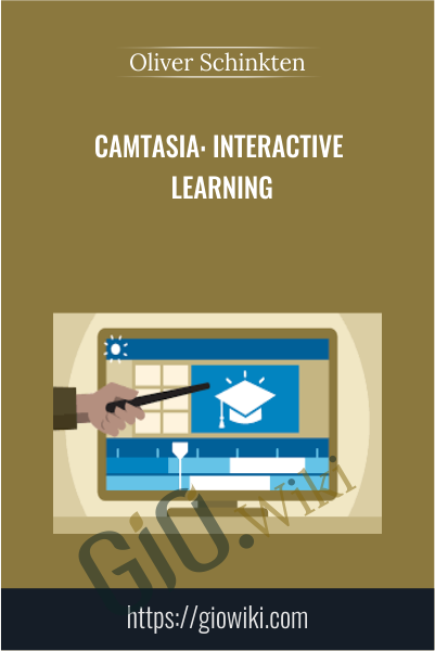 Camtasia: Interactive Learning - Oliver Schinkten