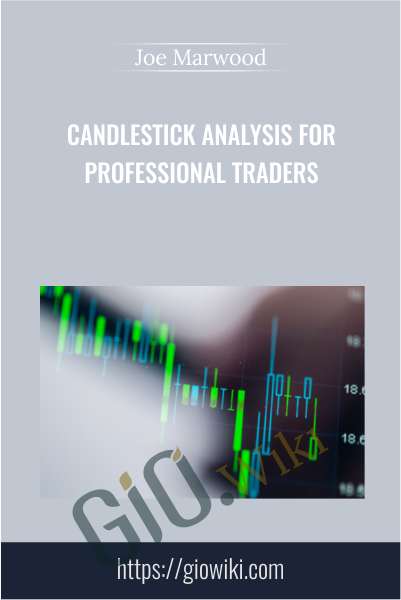 Candlestick Analysis For Professional Traders - Joe Marwood