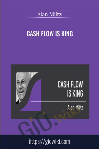 Cash Flow is King - Alan Miltz
