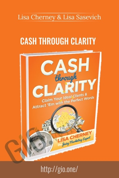 Cash Through Clarity - Lisa Cherney & Lisa Sasevich
