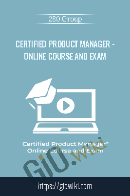 Certified Product Manager Online Course and Exam - 280 Group