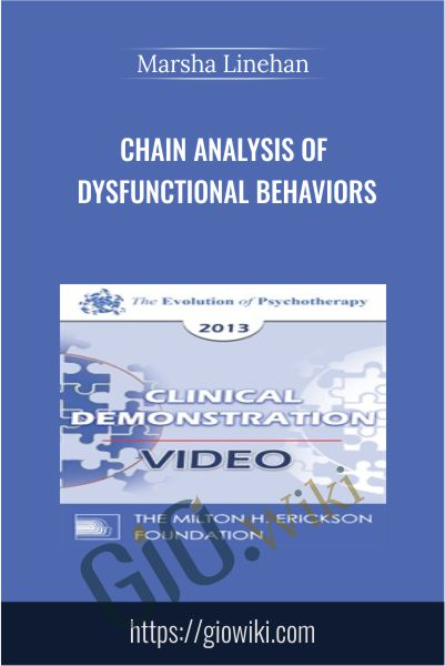 Chain Analysis of Dysfunctional Behaviors - Marsha Linehan