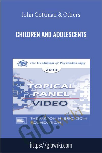 Children and Adolescents - John Gottman & Others