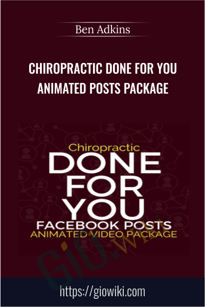 Chiropractic Done For You  Animated Posts Package - Ben Adkins