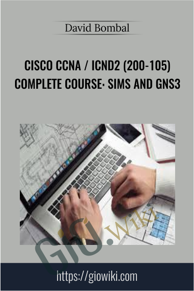 Cisco CCNA / ICND2 (200-105) Complete Course: Sims and GNS3 - David Bombal