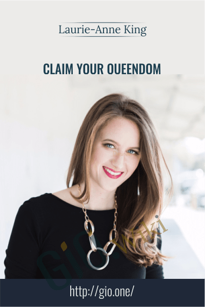 Claim Your Queendom - Laurie-Anne King