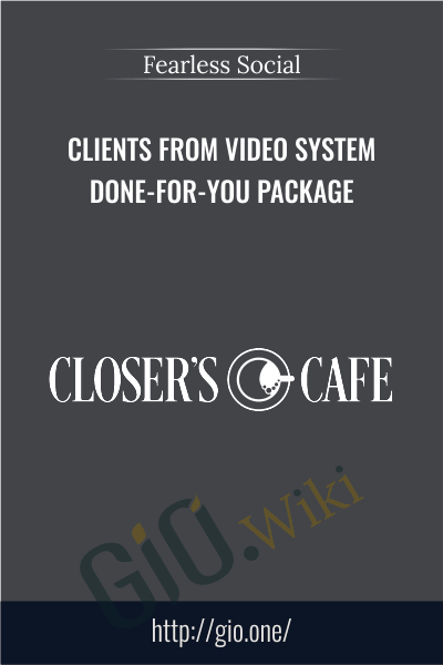 Clients from Video System - Done-for-You Package - Fearless Social