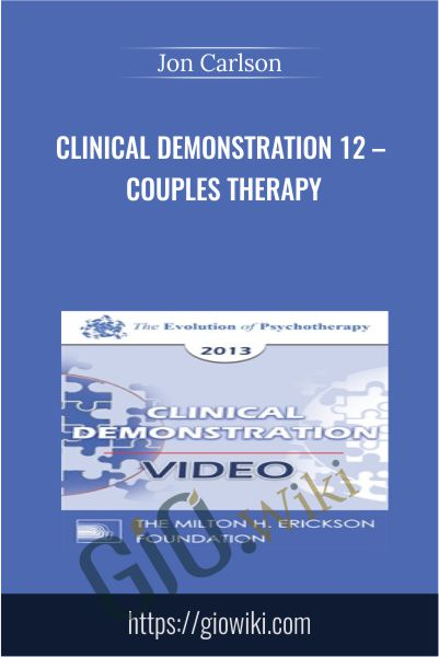 Clinical Demonstration 12 – Couples Therapy - Jon Carlson