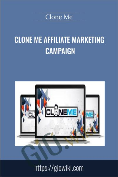 Clone Me Affiliate Marketing Campaign - Clone Me